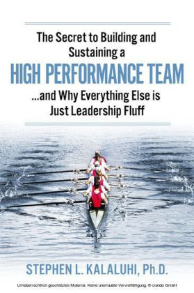 The Secret to Building and Sustaining a High Performance Team