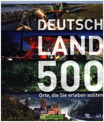 Deutschland 500 Orte, die Sie erleben sollten
