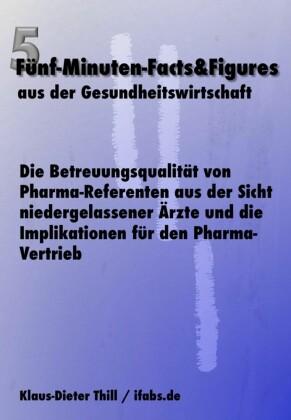 Die Betreuungsqualität von Pharma-Referenten aus der Sicht niedergelassener Ärzte und die Implikationen für den Pharma-Vertrieb