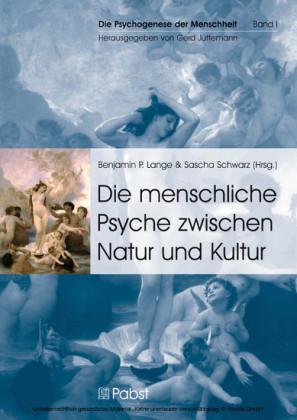 Die menschliche Psyche zwischen Natur und Kultur