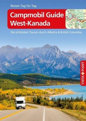 Vista Point Reisen Tag für Tag Reiseführer Campmobil Guide West-Kanada