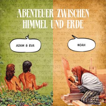 Abenteuer zwischen Himmel und Erde - Adam und Eva / Noah, 2 Audio-CDs