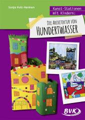 Kunst-Stationen mit Kindern: Die Architektur von Hundertwasser Cover