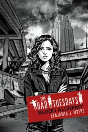 Bad Tuesdays: Bad Tuesdays 3: Blood Alchemy