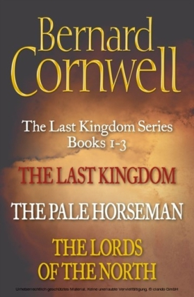 Warrior Chronicles Books 1-3: The Last Kingdom, The Pale Horseman, The Lords of the North