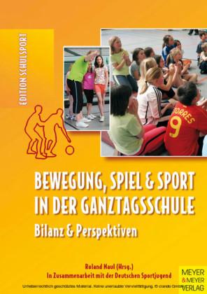 Bewegung, Spiel und Sport in der Ganztagsschule
