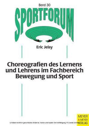 Choreografien des Lernens und Lehrens im Fachbereich Bewegung und Sport