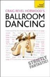 Craig Revel Horwood's Ballroom Dancing: Teach Yourself