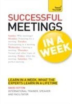 Successful Meetings in a Week: Teach Yourself