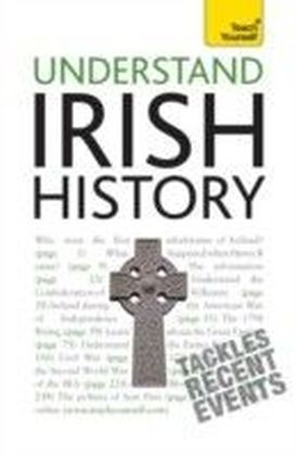 Understand Irish History: Teach Yourself