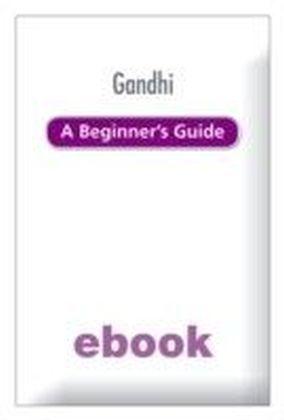 Gandhi: A Beginner's Guide