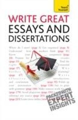 Write Great Essays and Dissertations: Teach Yourself
