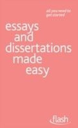 Essays and Dissertations Made Easy