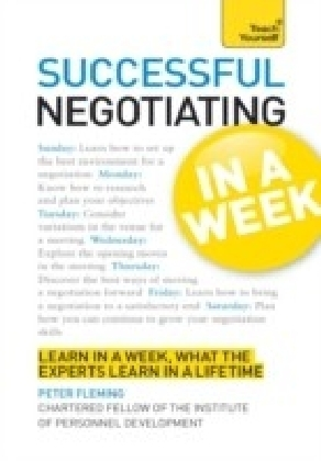 Successful Negotiating in a Week: Teach Yourself