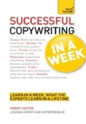 Successful Copywriting in a Week: Teach Yourself
