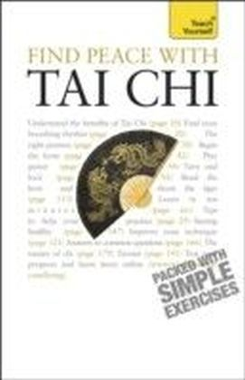 Find Peace with Tai Chi: Teach Yourself