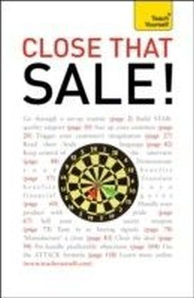 Close that Sale!: Teach Yourself