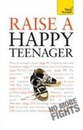 Raise a Happy Teenager: Teach Yourself