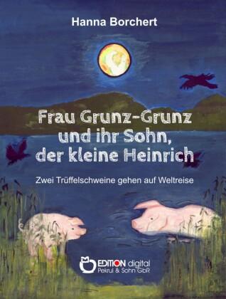 Frau Grunz-Grunz und ihr Sohn, der kleine Heinrich