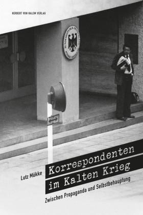 Korrespondenten im Kalten Krieg