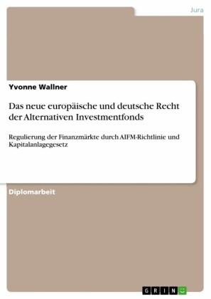 Das neue europäische und deutsche Recht der Alternativen Investmentfonds