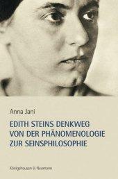 Edith Steins Denkweg von der Phänomenologie zur Seinsphilosophie