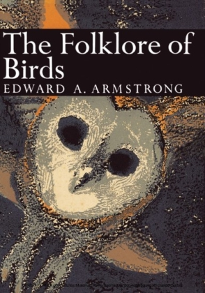 Folklore of Birds (Collins New Naturalist Library, Book 39)