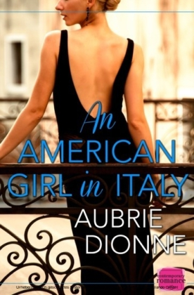 American Girl in Italy: HarperImpulse Contemporary Romance