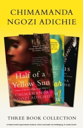 Half of a Yellow Sun, Americanah, Purple Hibiscus: Chimamanda Ngozi Adichie Three-Book Collection