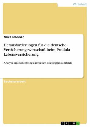 Herausforderungen für die deutsche Versicherungswirtschaft beim Produkt Lebensversicherung