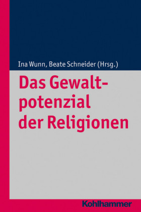 Das Gewaltpotenzial der Religionen