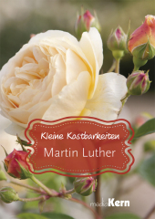 Kleine Kostbarkeiten - Martin Luther