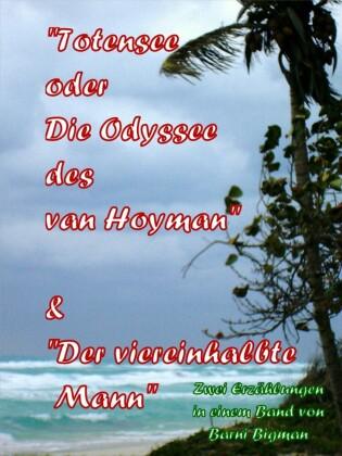 Totensee, oder Die Odyssee des van Hoyman (eine historische Erzählung) & Der viereinhalbte Mann (eine Kriminalgroteske)