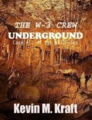W-3 Crew: Underground