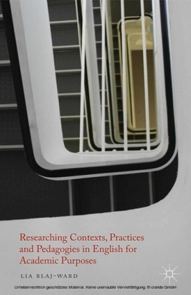 Researching Contexts, Practices and Pedagogies in English for Academic Purposes