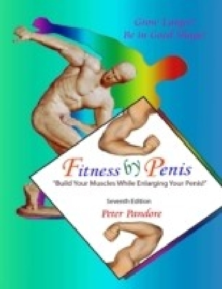 Fitness by Penis: Build Your Muscles While Enlarging Your Penis!