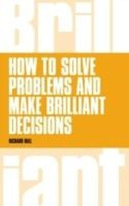 How to Solve Problems and Make Brilliant Decisions ePub eBook