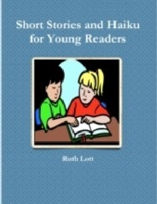 Short Stories and Haiku for Young Readers