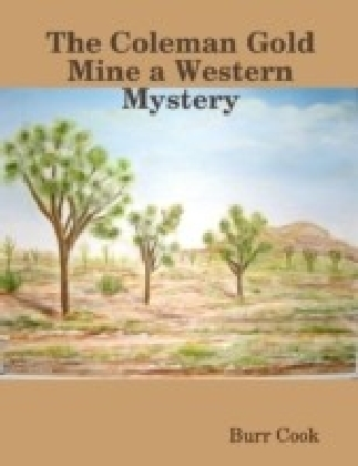 Coleman Gold Mine a Western Mystery
