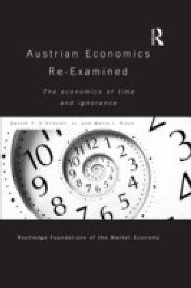 Austrian Economics Re-examined: The Economics of Time and Ignorance
