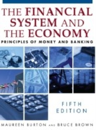 Financial System and the Economy: Principles of Money and Banking