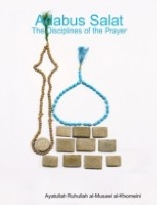 Adabus Salat - The Disciplines of the Prayer