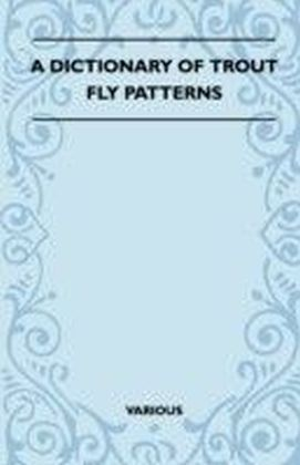 Dictionary of Trout Fly Patterns