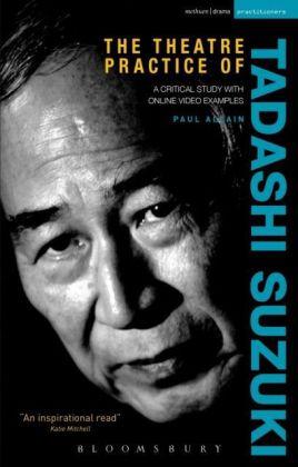 Theatre Practice of Tadashi Suzuki