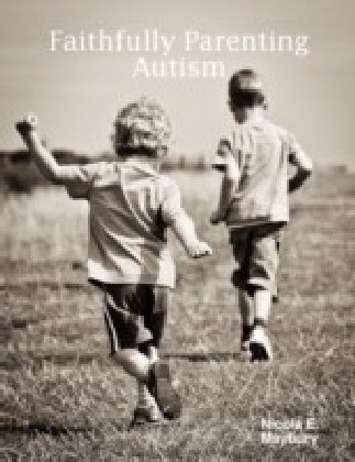 Faithfully Parenting Autism