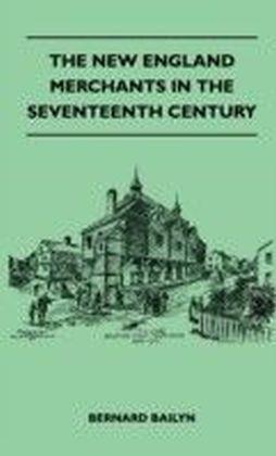New England Merchants In The Seventeenth Century