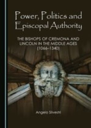 Power, Politics and Episcopal Authority