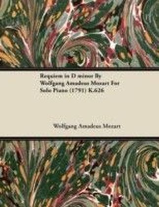Requiem in D Minor by Wolfgang Amadeus Mozart for Solo Piano (1791) K.626