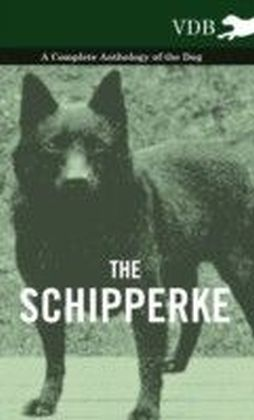 Schipperke - A Complete Anthology of the Dog