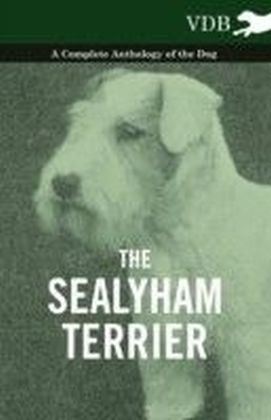 Sealyham Terrier - A Complete Anthology of the Dog